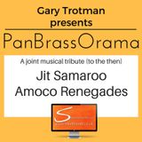 PanBrassOrama ::: a musical tribute to Dr Jit Samaroo / The Renegades Steel Orchestra