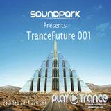 Soundpark - TranceFuture 001 (28-09-2014) @ PlayTrance Radio