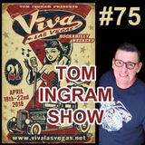 Tom Ingram Show #75