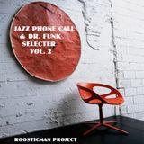 Jazz Phone Call & Dr Funk - Seleckter - vol. 2