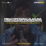 MiraComoSeraLaLaguna - Programa 47 - Mixlr.com/cachogoma