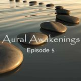 Aural Awakenings: Episode 5