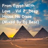 From Egypt With Love . Vol 2 .Deep House Nu Disco (Mixed By Dj Beso)
