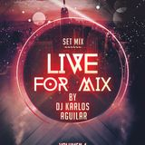 Live For Mix by Karlos Aguilar Vol. 4