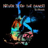 DJ Toxica - Never Stop the Dance! (summer mix 2015)