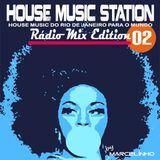 House Music Station - Radio Mix - Edição 02