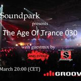 Soundpark - The Age Of Trance 030 (with guestmix by Angel Esteban)(11-03-14) @ Center Groove