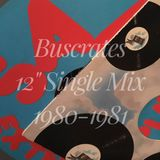 "Buscrates 12"" Single Mix 1980-1981"