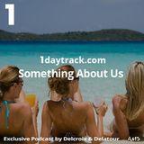 Exclusive Podcast #21 | Delcroix & Delatour - Something About Us | 1DAYTRACK.COM