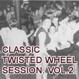 Classic Twisted Wheel Session. Vol 2