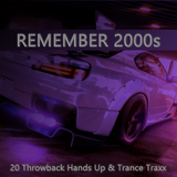 Remember 2000s Chapter 1: 20 Throwback Hands Up & Trance Traxx