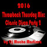 2016 Throwback Thursday Mix: Classic Disco Party-2