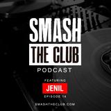 DJ Jenil - Smash The Club Podcast #14