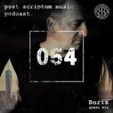 Post Scriptum 054 - Boris Guest Mix