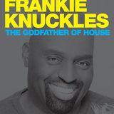 Frankie Knuckles Tribute (The Godfather Mix)