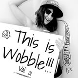 This is Wobble Vol. 01