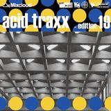 acid traxx -edition 19