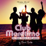 Club Maretimo - Broadcast 01 - the finest house & chill grooves in the mix