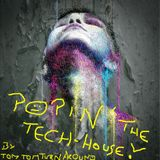Popin The Tech-House