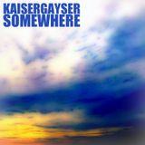 Kaiser Gayser's 'SomeWhere' @InsomniaFM Episode N048 December 2013