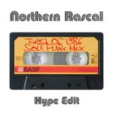 Northern Rascal - Best Of 1986 Soul Funk Dance Mix (Hype Edit) 7 of 10