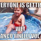 Everyone Is Getting Wet Volume XI