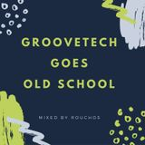 Groovetech Goes Old School - Techno from the 90s and early 2000s