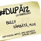 Bully - #dupa12 - live mix @ Energiea - 14.02.2015