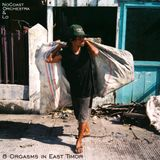 Repeat Please!!! 8 Orgasms in East Timor by NoCoast Orchestra & Lo