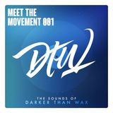 Meet The Movement #001: The Sounds of Darker  Than Wax [Mix]