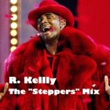 """R.Kelly - The """"Steppers"""" Mix"""