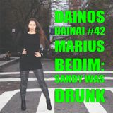 Dainos Dainai #42 Marius Bedim: Sandy Was Drunk