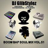 DJ GlibStylez - Boom Bap Soul Mix Vol.51 (Chilled Hip Hop Soul & Lo-Fi Beats)