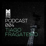 STRINGS PODCAST 004 || TIAGO FRAGATEIRO