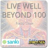 Live Well Beyond 100 with Sanki on Building Fortunes Radio