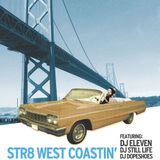 DJ Eleven, DJ Dopeshoes, DJ Still Life - Str8 West Coastin'