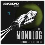 Maximono - The Monolog EP07 Planet Furlan on TM Radio - 24-Nov-2017