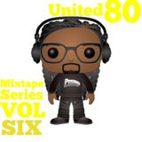 United 80 Mixtape Series Vol Six