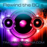 Rewind The 80's Transamericana