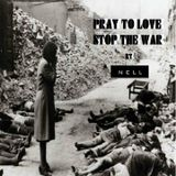 PRAY TO LOVE STOP THE WAR- ORIGINAL TECHNO VERSION