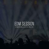 EDM Session - April 2014