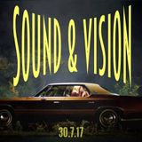 SOUND & VISION With Dave Augustin 30.7.17