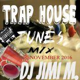 TRAP HOUSE TUNES DJ JIMI M NOVEMBER 2016 RAP SHIT