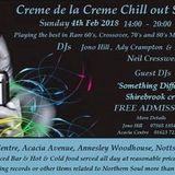 Creme de la Creme Sunday Chillout with guests Richard Scott and Krunch dated 4th Feb 2018