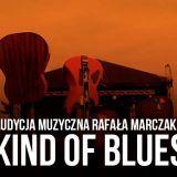 KIND OF BLUES 72 - Rafał Marczak - 21.06.2017