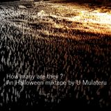 How many are they ? An Halloween mixtape by U Mulateru