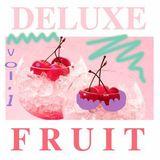 Deluxe Fruit Volume 1