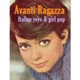 Avanti Ragazza: Italian Yeye & Sixties Girl Pop