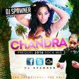 2016 DJ SPAWNER CHANDRA PREQUEL 2016 SOCA MIX
