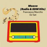 Francesca Marcilio - Moove (DJ Set - Radio & EDM Hits)